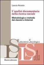 L' analisi documentaria nella ricerca sociale. Metodologia e metodo dai classici a internet