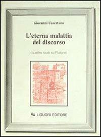 L' eterna malattia del discorso. Quattro studi su Platone - Giovanni Casertano - copertina