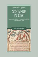 Scrivere in oro. Ricettari medievali d'arte e artigianato (secoli IX-XI). Codici di Lucca e Ivrea