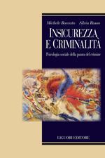 Insicurezza e criminalità. Psicologia sociale della paura del crimine