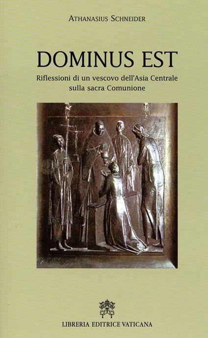Dominus est. Riflessioni di un vescovo dell'Asia centrale sulla sacra comunione - Athanasius Schneider - copertina