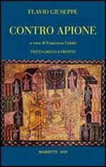 Contro Apione. Testo greco a fronte. Ediz. bilingue
