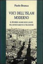 Voci dell'Islam moderno. Il pensiero arabo-musulmano fra rinnovamento e tradizione
