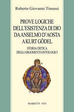 Prove logiche dell'esistenza di Dio da Anselmo d'Aosta a Kurt Gödel. Storia critica degli argomenti ontologici