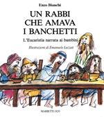 Un Rabbi che amava i banchetti. L'eucaristia narrata ai bambini. Ediz. a colori