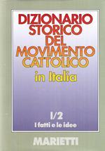 Dizionario storico del movimento cattolico in Italia. Vol. 1\2: fatti e le idee, I.