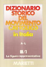 Dizionario storico del movimento cattolico in Italia. Vol. 3\1: figure rappresentative A-L, Le.