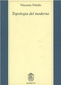 Topologia del moderno - Vincenzo Vitiello - copertina