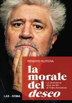 La morale del deseo. La dimensione etica dei film di Pedro Almodovar