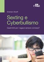 Sexting e cyberbullismo. Quali limiti per i ragazzi sempre connessi?