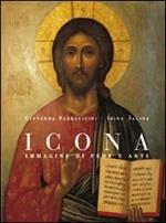 Icona. Immagine di fede e arte. Ediz. illustrata