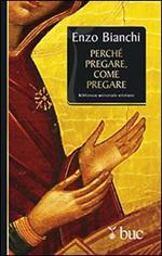 Perché pregare, come pregare