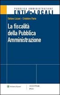 La fiscalità della pubblica amministrazione - Cristoforo Florio,Stefano Lizzani - ebook