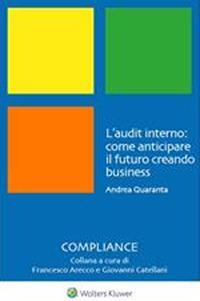 L' audit interno: come anticipare il futuro creando business - Andrea Quaranta - ebook
