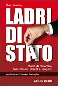 Ladri di Stato. Storie di malaffare, arricchimenti illeciti e tangenti - Mario Guarino - copertina