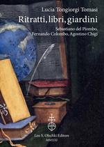 Ritratti, libri, giardini. Sebastiano Del Piombo, Fernando Colombo, Agostino Chigi