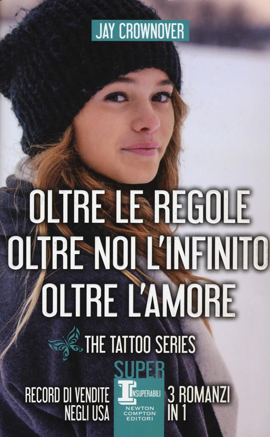 The tattoo series: Oltre le regole-Oltre noi l'infinito-Oltre l'amore - Jay Crownover - copertina