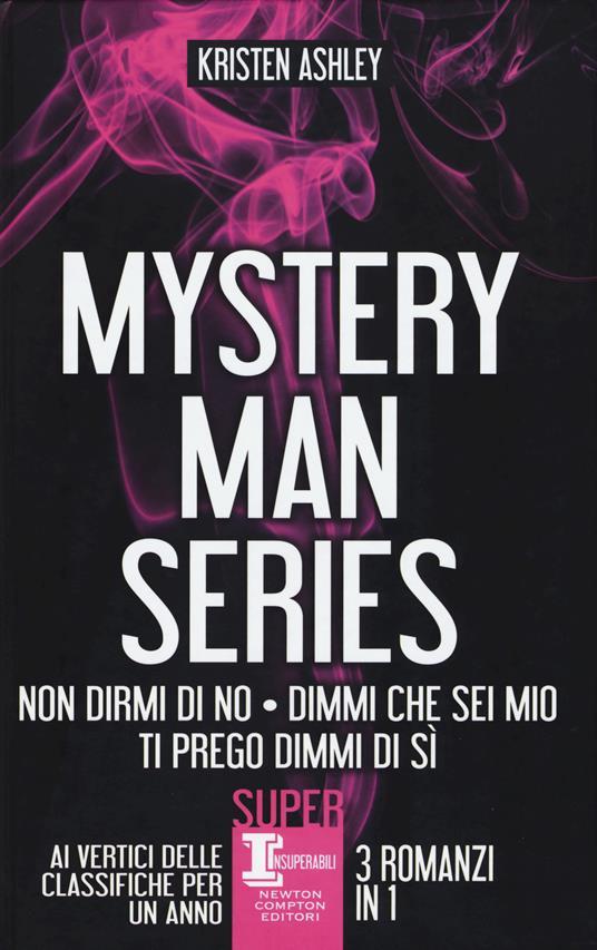 Mystery man series: Non dirmi di no-Dimmi che sei mio-Ti prego dimmi di sì - Kristen Ashley - copertina