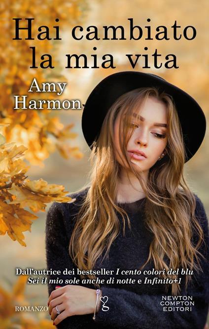 Hai cambiato la mia vita - Marialuisa Amodio,Erica Farsetti,Amy Harmon - ebook