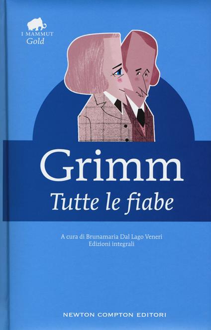 Tutte le fiabe - Jacob Grimm,Wilhelm Grimm - copertina