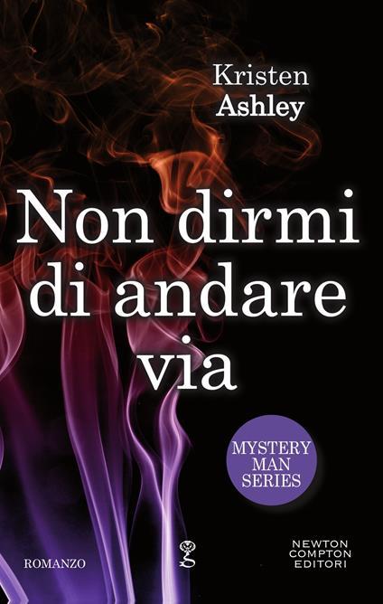 Non dirmi di andare via. Mystery man series - Kristen Ashley,Brunella Palatella,Silvia Russo - ebook