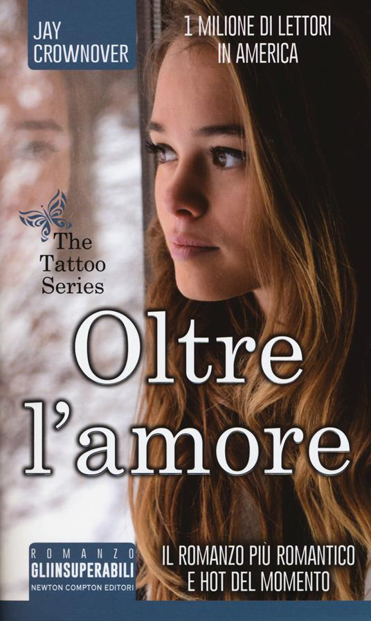 Oltre l'amore. The tattoo series - Jay Crownover - copertina