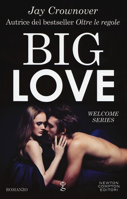 Big love. Welcome series - Jay Crownover - copertina