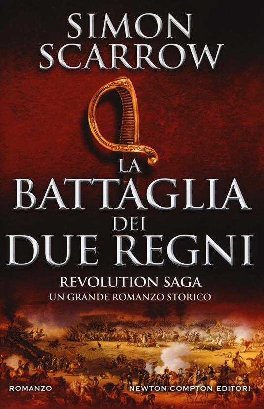 La battaglia dei due regni. Revolution saga. Vol. 1 - Simon Scarrow - copertina