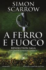 A ferro e fuoco. Revolution saga. Vol. 3