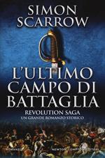 L' ultimo campo di battaglia. Revolution saga. Vol. 4