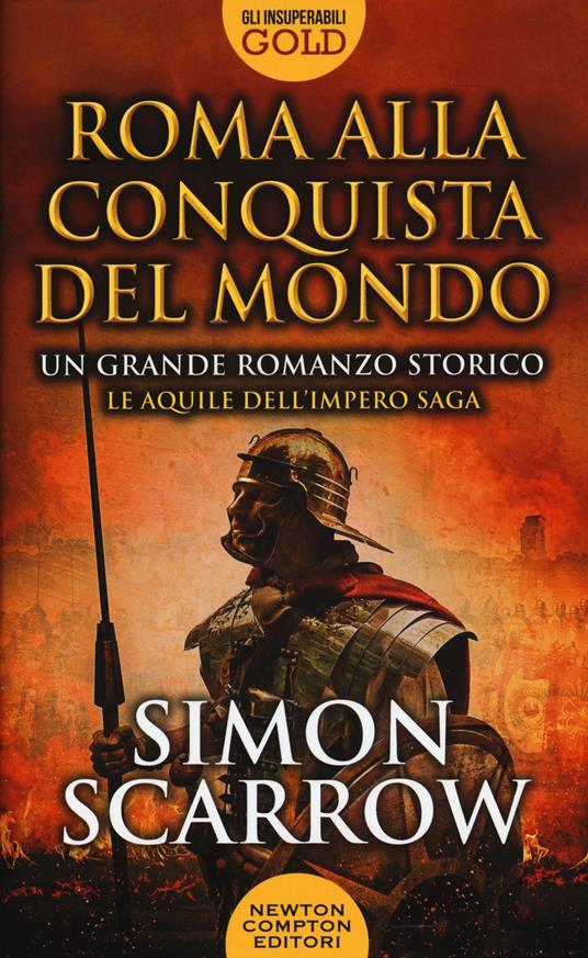 Roma alla conquista del mondo - Simon Scarrow - copertina
