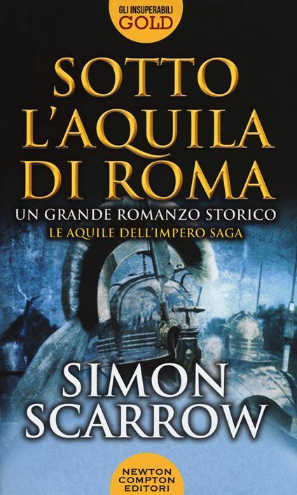 Sotto l'aquila di Roma - Simon Scarrow - copertina