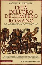 L' età dell'oro dell'impero romano. Da Adriano a Costantino
