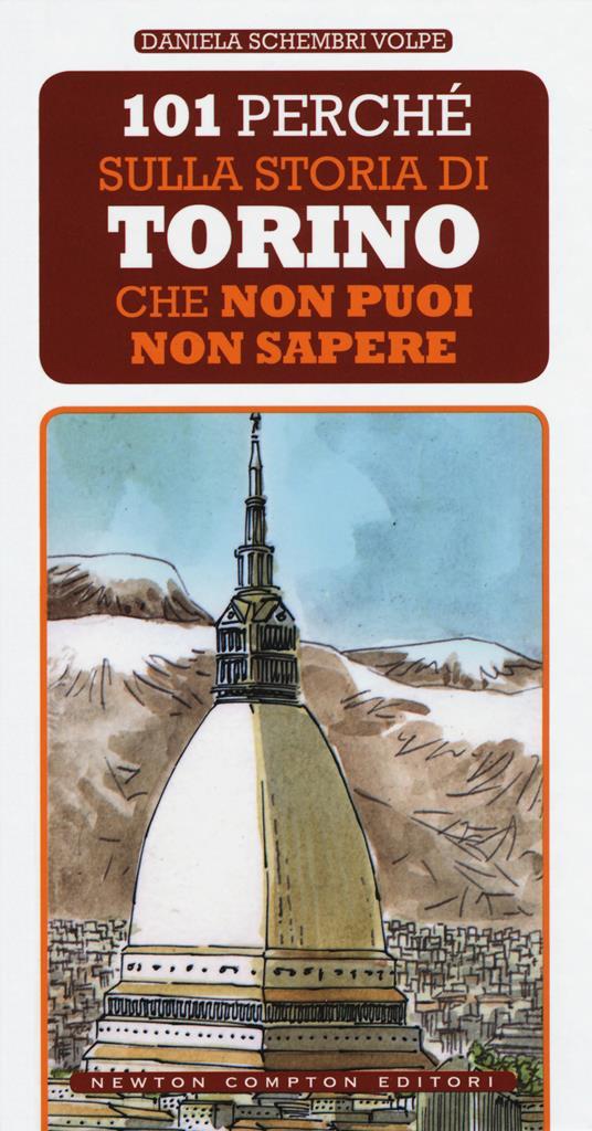 101 perché sulla storia di Torino che non puoi non sapere - Daniela Schembri Volpe - copertina