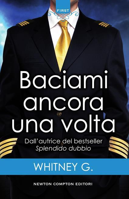 Baciami ancora una volta. Turbulence series - Marialuisa Amodio,Mariafelicia Maione,G. Whitney - ebook
