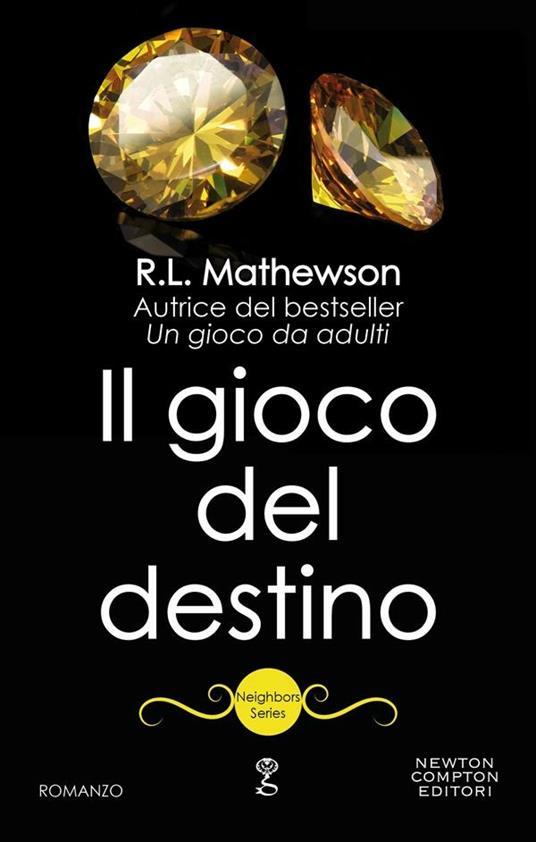 Il gioco del destino. Neighbors series - R. L. Mathewson - ebook