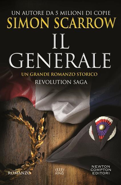 Il generale. Revolution saga. Vol. 2 - Simon Scarrow,Emanuele Boccianti,Francesca Noto - ebook