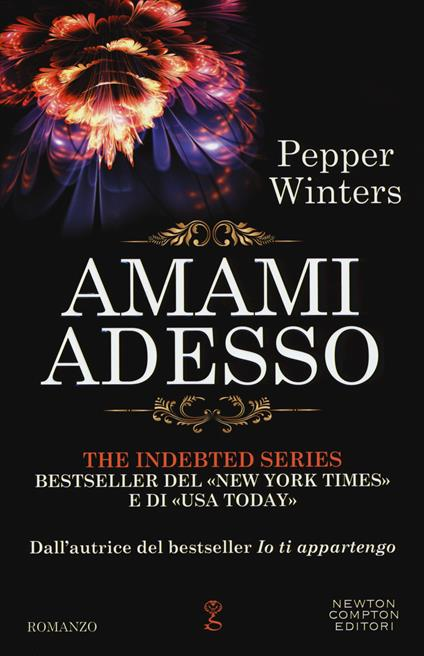 Amami adesso. The indebted series - Pepper Winters - copertina