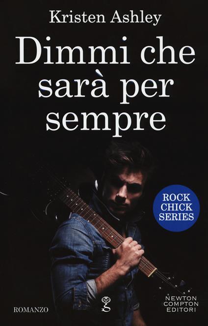 Dimmi che sarà per sempre. Rock chick series - Kristen Ashley - copertina