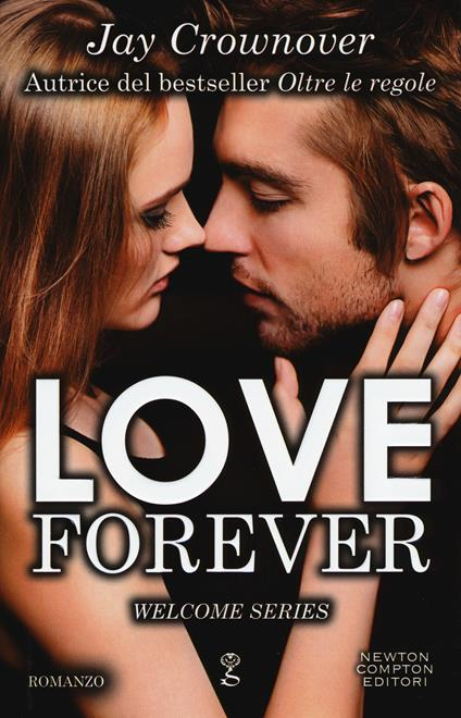 Love forever. Welcome series - Jay Crownover - copertina