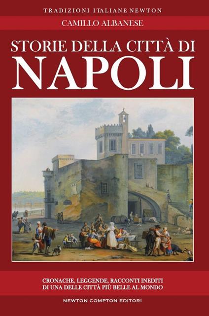 Storie della città di Napoli - Camillo Albanese - copertina