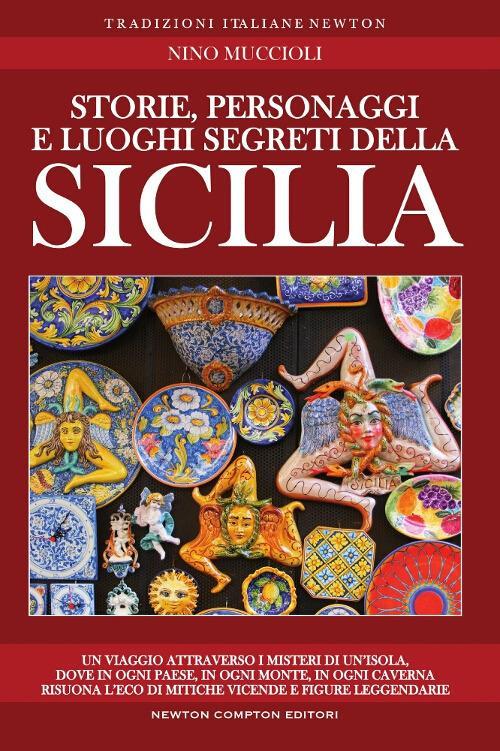 Storie, personaggi e luoghi segreti della Sicilia - Nino Muccioli - copertina