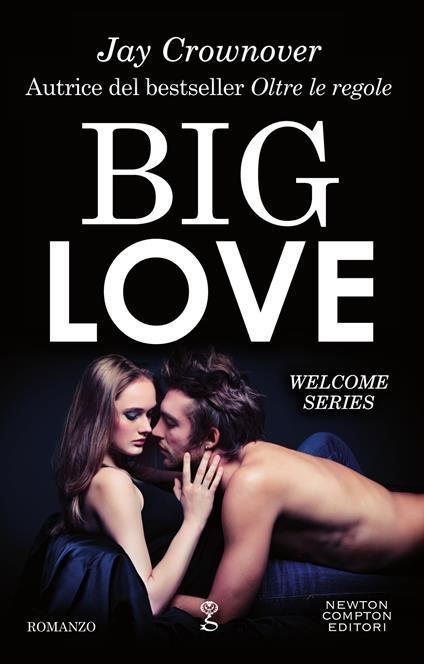 Big love. Welcome series - Jay Crownover,Sandro Ristori - ebook