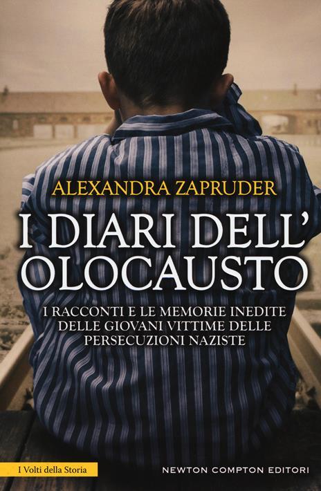 I diari dell'olocausto. I racconti e le memorie inedite delle giovani vittime delle persecuzioni naziste - 3