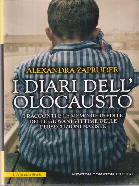 I diari dell'olocausto. I racconti e le memorie inedite delle giovani vittime delle persecuzioni naziste - 2