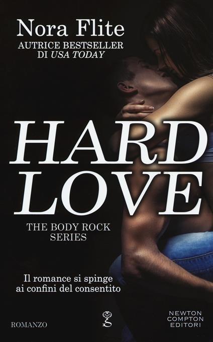 Hard love. The body rock series - Nora Flite - copertina