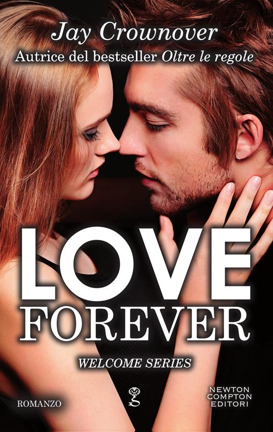 Love forever. Welcome series - Mara Gini,Silvia Russo,Jay Crownover - ebook