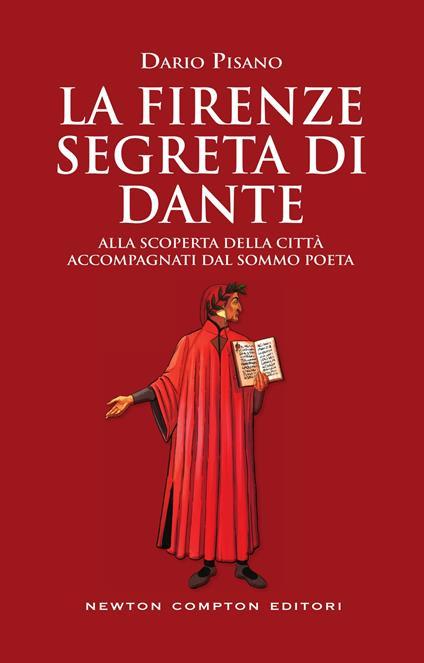 La Firenze segreta di Dante. Alla scoperta della città accompagnati dal sommo poeta - Dario Pisano - ebook