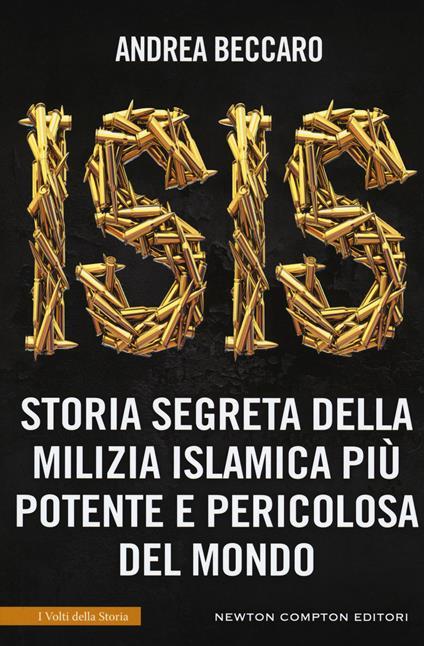 Isis. Storia segreta della milizia islamica più potente e pericolosa del mondo - Andrea Beccaro - copertina