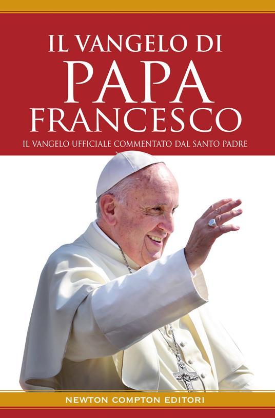 Il Vangelo di papa Francesco - Papa Francesco - ebook